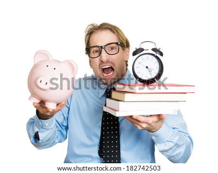 Closeup portrait of busy nervous young man carrying books, clock and piggy, stressed from paying tuition on time, isolated white background. Negative emotion facial expression feelings, body language - stock photo