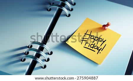 Closeup Yellow Sticky Note paste it in a notebook setting an appointment. The words Happy Friday written on a white notebook to remind you an important appointment. - stock photo