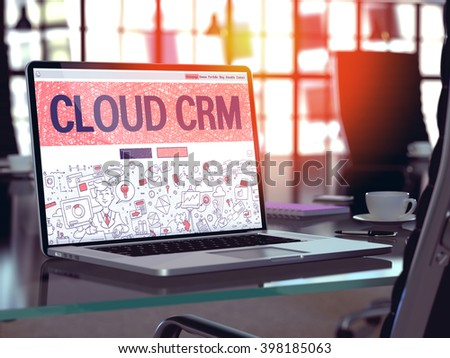 Cloud CRM - Customer Relationship Management - Concept - Closeup on Landing Page of Laptop Screen in Modern Office Workplace. Toned Image with Selective Focus. 3D Render. - stock photo