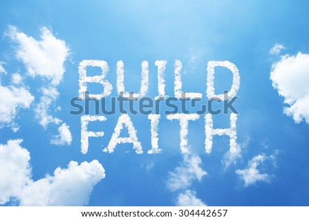 "Clouds word as phase ""BUILD FAITH"" in capital letters on blue sky - stock photo"