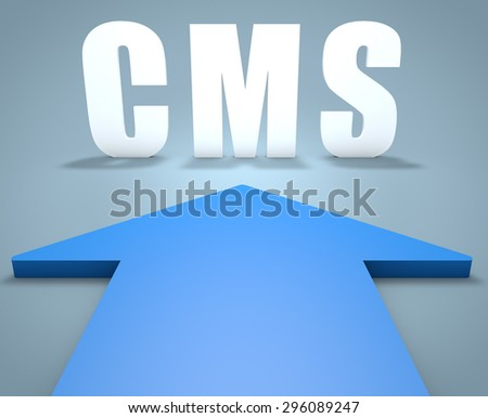 CMS - Content Management System - 3d render concept of blue arrow pointing to text. - stock photo