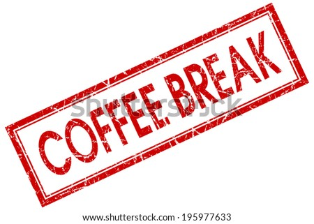 Coffee break red square grungy stamp isolated on white background - stock photo
