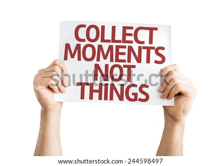 Collect Moments Not Things card isolated on white background - stock photo