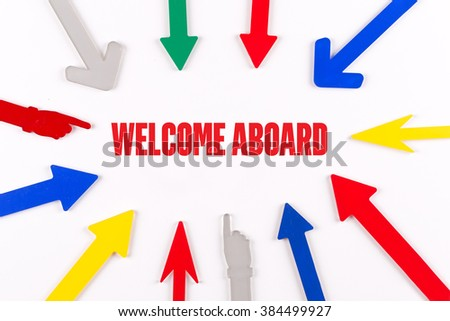 Colorful Arrows Showing to Center with a word WELCOME ABOARD - stock photo