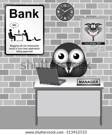 Comical bird Bank Manager with no begging for loans sign   - stock photo