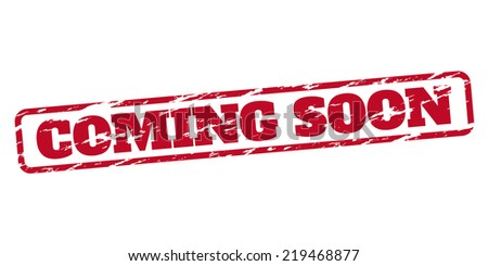 Coming soon rubber stamp. Vector available. - stock photo