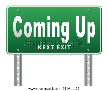 Coming up or soon expecting in the near future, road sign billboard event or gig announcement. 3D illustration, isolated, on white - stock photo