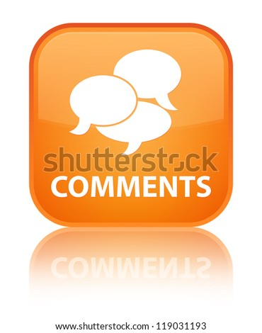 Comments glossy orange reflected square button - stock photo