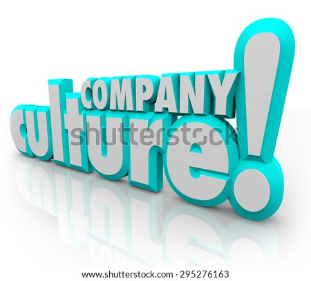 Company Culture in 3d letters to illustrate a team or organization working together with shared history, language, social norms, values and priorities - stock photo
