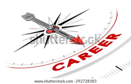 Compass with needle pointing the word career. Conceptual illustration suitable for motivation purpose or job search. - stock photo
