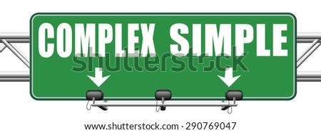 complex or simple the easy or the hard way decisive choice challenge making comlicated choice simplicity or complexity road sign arrow - stock photo