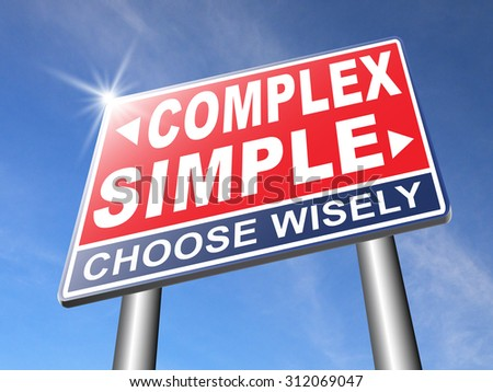 complex or simple the easy or the hard way decisive choice challenge making complicated choice simplicity or complexity road sign arrow - stock photo
