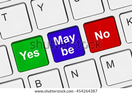 Computer keyboard with Yes No and Maybe keys - business concept - stock photo