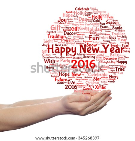 Concept conceptual Happy New Year 2016 or Christmas abstract holiday red text word cloud held in hand isolated, metaphor to happy, celebrate, eve, festive, future, joy, december, wish, jolly or santa - stock photo