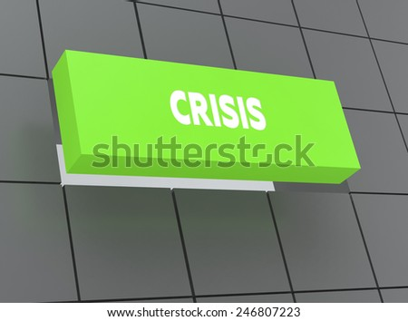Concept CRISIS - stock photo