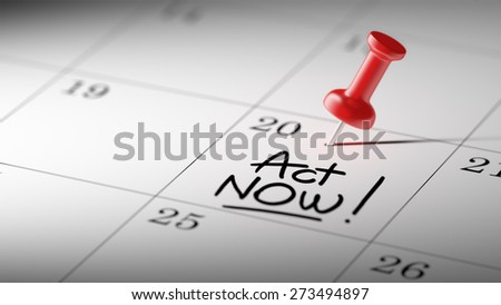 Concept image of a Calendar with a red push pin. Closeup shot of a thumbtack attached. The words Act Now written on a white notebook to remind you an important appointment. - stock photo