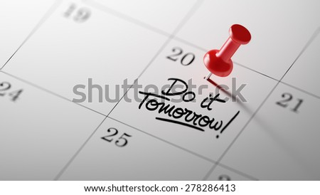 Concept image of a Calendar with a red push pin. Closeup shot of a thumbtack attached. The words Do it Tomorrow written on a white notebook to remind you an important appointment. - stock photo