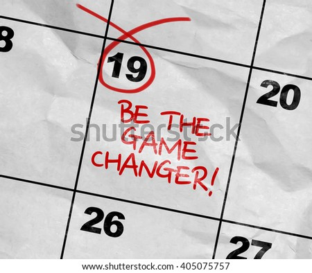 Concept image of a Calendar with the text: Be the Game Changer! - stock photo