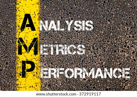 Concept image of Business Acronym AMP Analysis, Metrics, and Performance written over road marking yellow paint line - stock photo