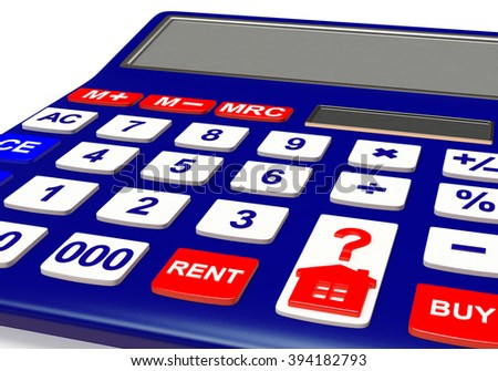Concept of Real Estate. Calculator with House icon and words BUY, RENT - stock photo