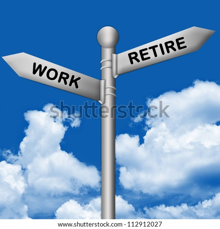 Concept of Selection, Silver Metallic Street Sign Pointing to Retire and Work in Blue Sky Background - stock photo