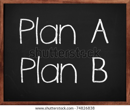 """Concept shot of a real Blackboard with the text """"Plan A Plan B"""". Note that the chalk like text was created digitally. - stock photo"""