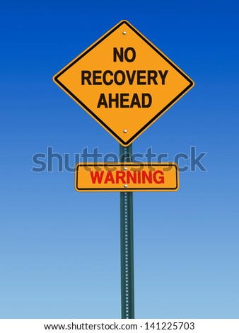 conceptual sign no recovery ahead warning over blue sky - stock photo