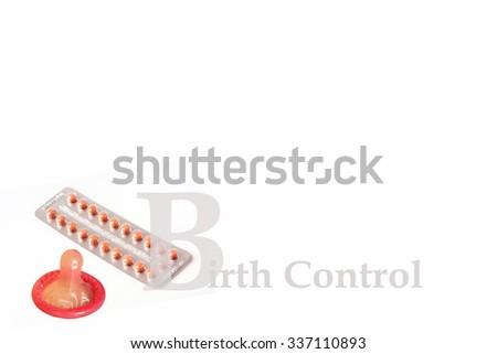 condom and birth control pills isolated on white, anti abortion concept. - stock photo