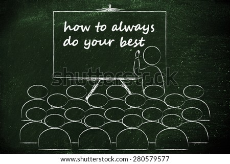 conference, presentation, or school class with lecturer depicting how to always do your best - stock photo