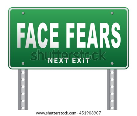 Confront your worst fears be confident and be fearless have courage and bravery and face your fear. 3D illustration, isolated, on white - stock photo