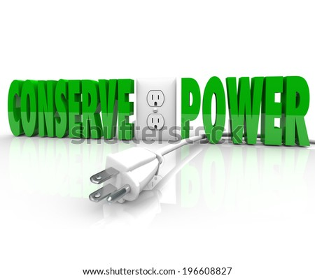 Conserve Power words and electrical plug taken out of energy outlet preserve resources - stock photo