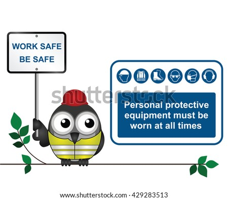 Construction industry mandatory wear personal protection equipment sign with bird construction worker with work safe be safe message isolated on white background - stock photo