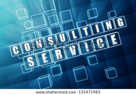 consulting service - text in 3d blue glass cubes with white letters, business concept words - stock photo