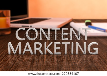 Content Marketing - letters on wooden desk with laptop computer and a notebook. 3d render illustration. - stock photo