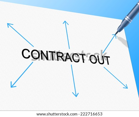 Contract Out Meaning Independent Contractor And Freelance - stock photo