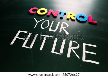 Control your future concept, colorful words on blackboard - stock photo