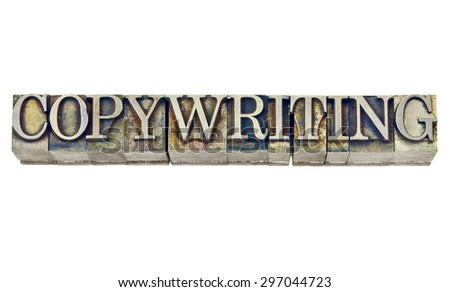 copywriting word - isolated word in grunge vintage letterpress metal type stained b\y inks - stock photo