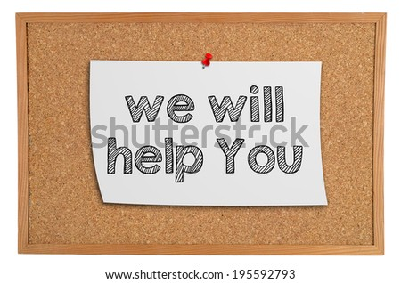 Corkboard with a white piece of paper with information: we will help you - stock photo