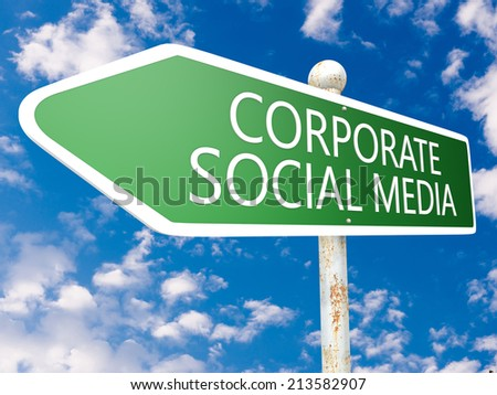 Corporate Social Media - street sign illustration in front of blue sky with clouds. - stock photo
