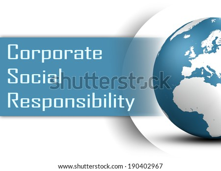 Corporate Social Responsibility concept with globe on white background - stock photo