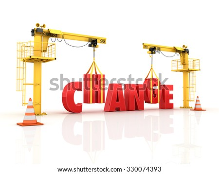 Cranes building the CHANGE Word - High Quality 3D Render - stock photo