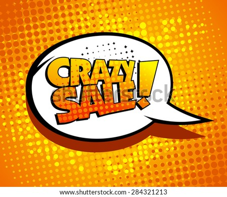 Crazy sale bubble talk in pop-art style, rasterized version. - stock photo
