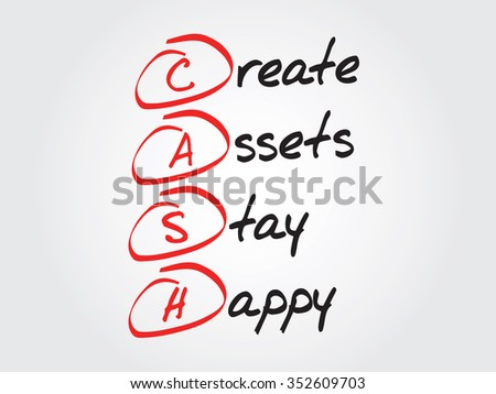 Create Assets Stay Happy (CASH), business concept acronym - stock photo