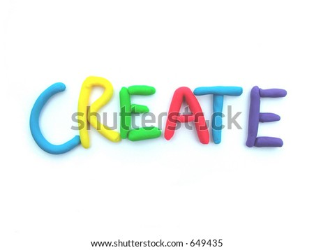 "Create written with modeling clay- please also see ""SCHOOL"" written in clay-  same series - stock photo"