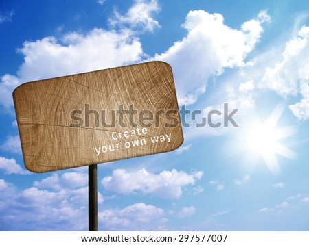 Create your own way road sign with shining blue sky background - stock photo