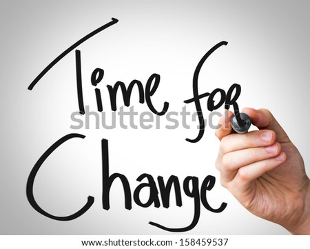 "Creative composition with the message ""Time For Change"" - stock photo"