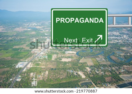 Creative PROPAGANDA Road Sign concept.  - stock photo