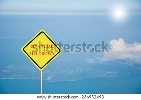Creative Road Sign FINANCIAL MELTDOWN - stock photo
