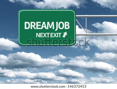 Creative sign with the text - Dream Job, Next Exit - stock photo