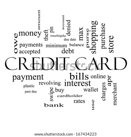 Credit Card Word Cloud Concept in black and white with great terms such as debt, balance, interest, charges and more. - stock photo